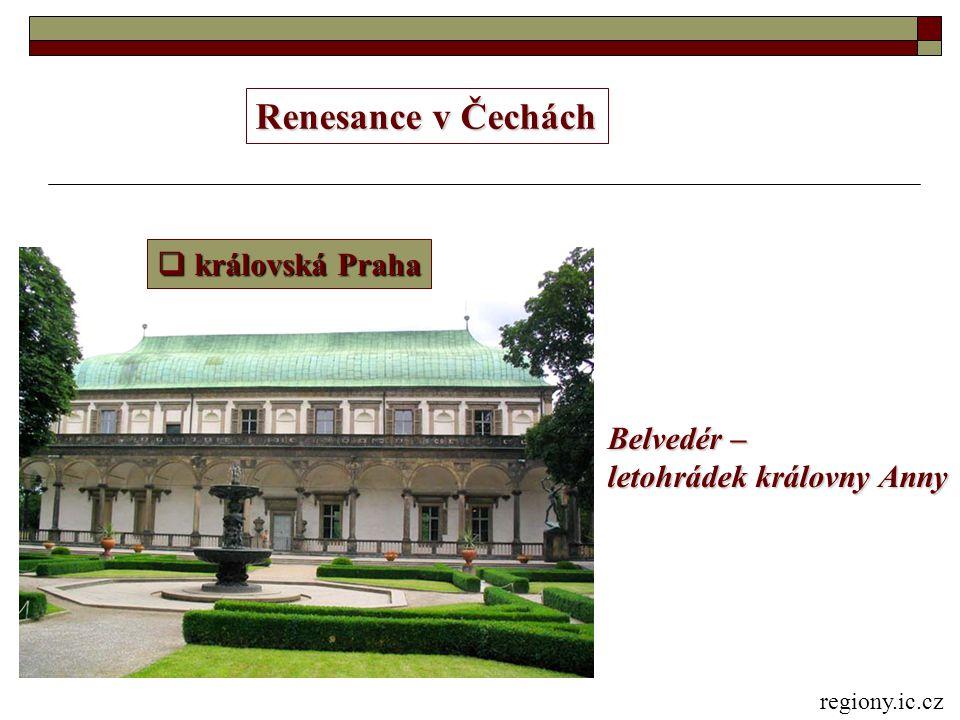 Renesance v Čechách královská Praha Belvedér –
