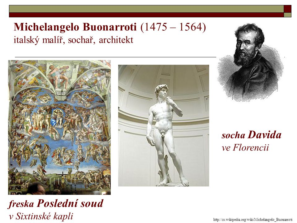 Michelangelo Buonarroti (1475 – 1564)