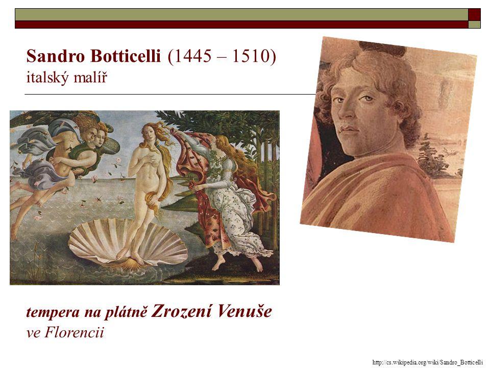 Sandro Botticelli (1445 – 1510) italský malíř