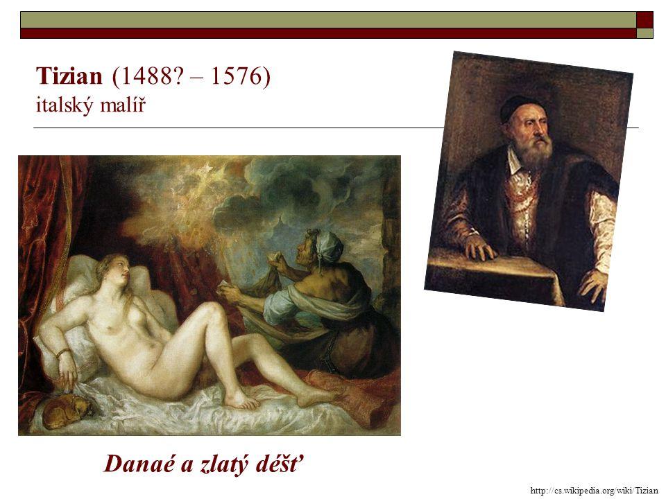 Tizian (1488 – 1576) Danaé a zlatý déšť italský malíř