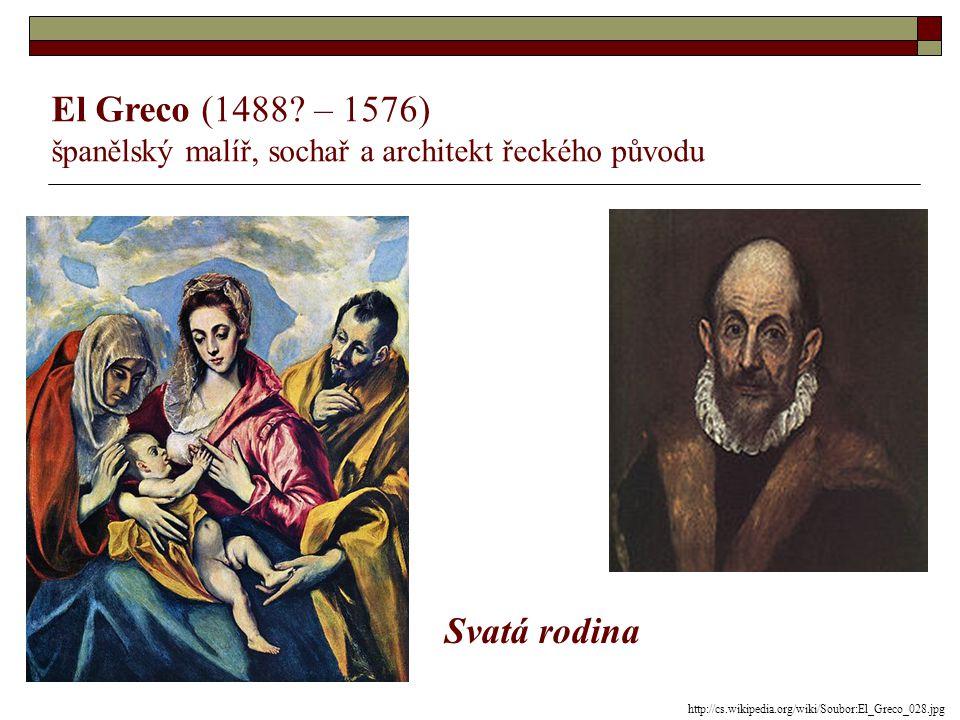 El Greco (1488 – 1576) Svatá rodina