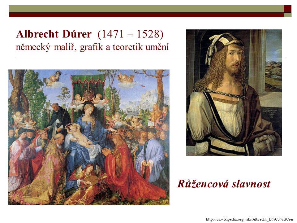 Albrecht Dúrer (1471 – 1528) Růžencová slavnost