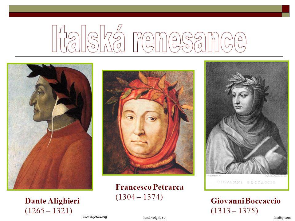 Italská renesance Francesco Petrarca (1304 – 1374) Dante Alighieri