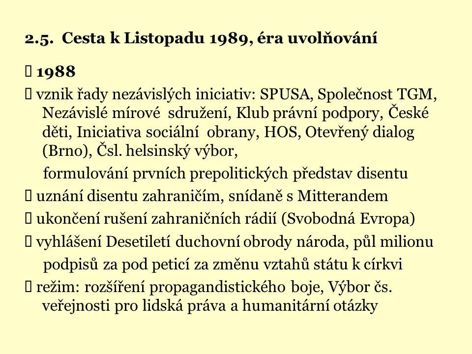 2.5. Cesta k Listopadu 1989, éra uvolňování