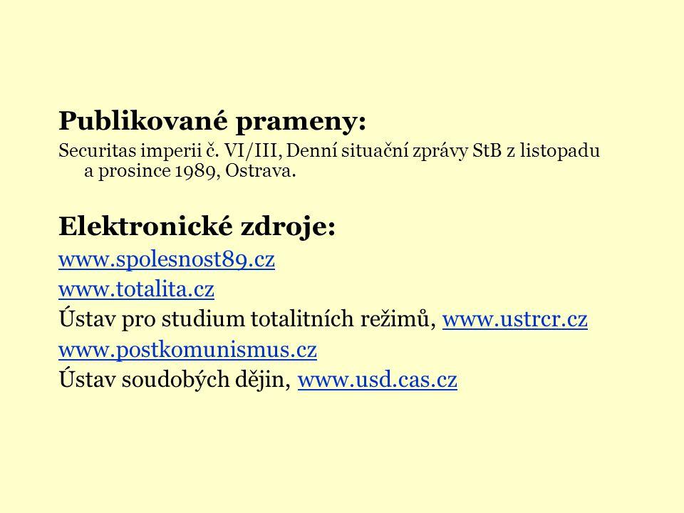 Publikované prameny: Elektronické zdroje: www.spolesnost89.cz