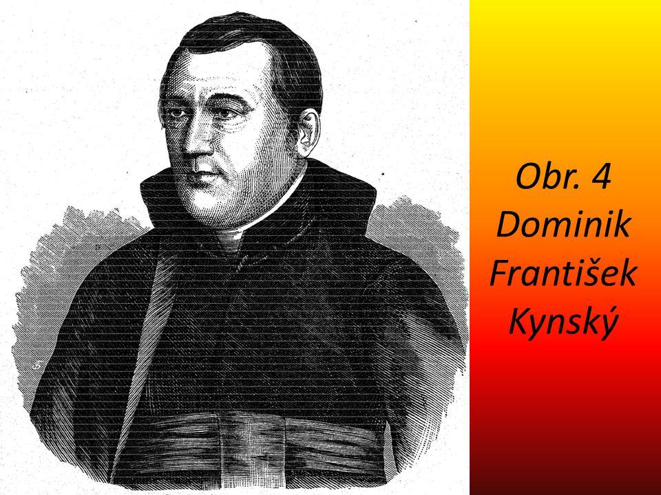 Obr. 4 Dominik František Kynský