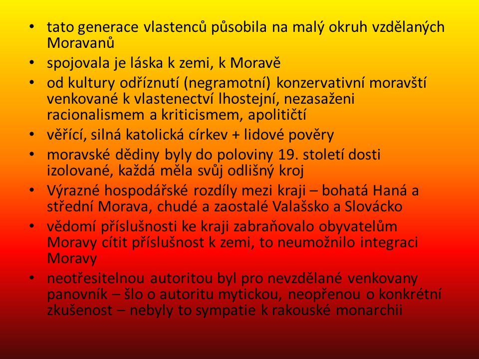 tato generace vlastenců působila na malý okruh vzdělaných Moravanů