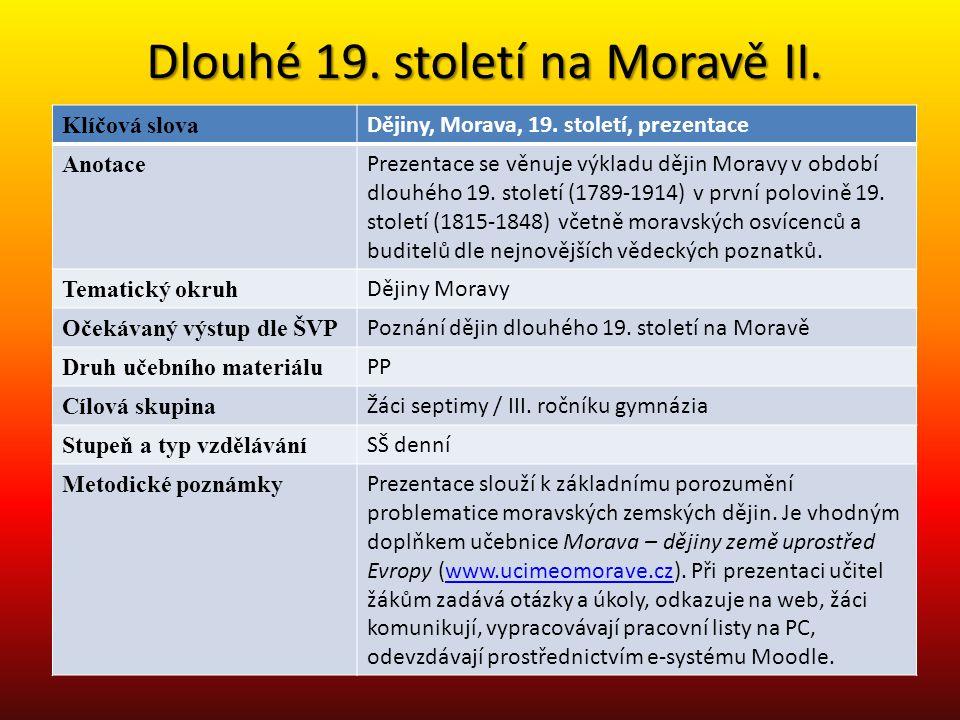 Dlouhé 19. století na Moravě II.