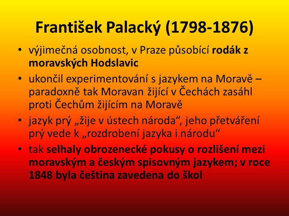 František Palacký (1798-1876) výjimečná osobnost, v Praze působící rodák z moravských Hodslavic.