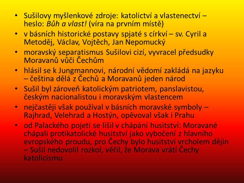 Sušilovy myšlenkové zdroje: katolictví a vlastenectví – heslo: Bůh a vlast! (víra na prvním místě)