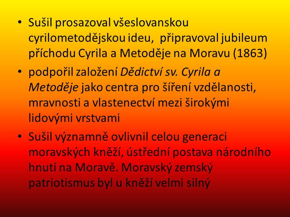 Sušil prosazoval všeslovanskou cyrilometodějskou ideu, připravoval jubileum příchodu Cyrila a Metoděje na Moravu (1863)