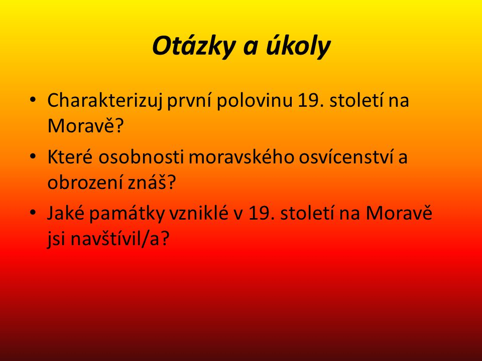 Otázky a úkoly Charakterizuj první polovinu 19. století na Moravě
