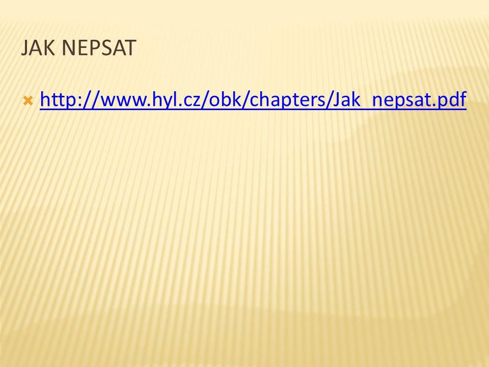 Jak nepsat http://www.hyl.cz/obk/chapters/Jak_nepsat.pdf