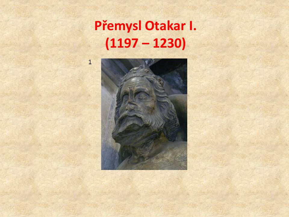 Přemysl Otakar I. (1197 – 1230) 1