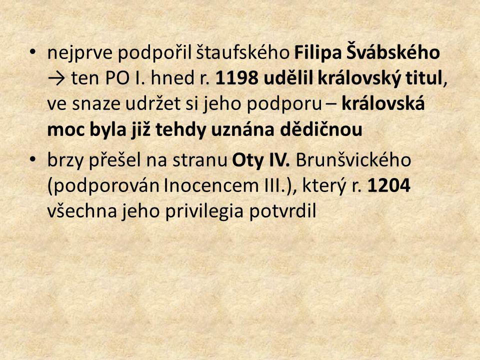 nejprve podpořil štaufského Filipa Švábského → ten PO I. hned r