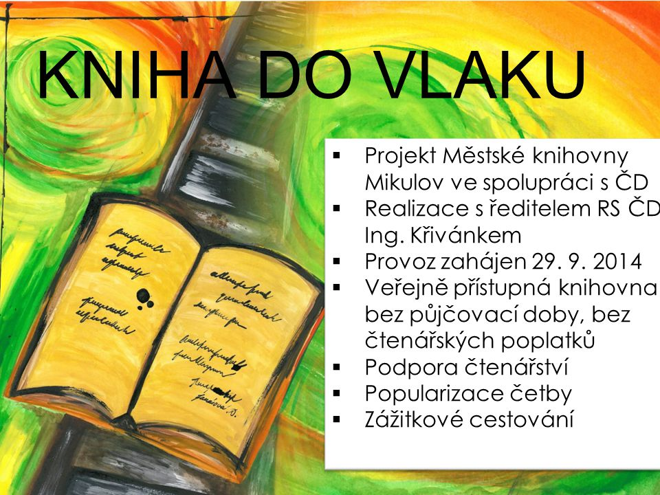KNIHA DO VLAKU Projekt Městské knihovny Mikulov ve spolupráci s ČD