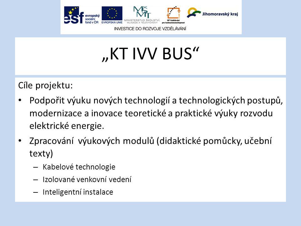 """KT IVV BUS Cíle projektu:"