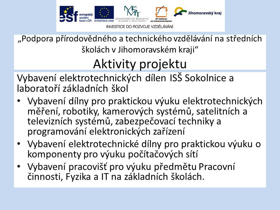 """""""Podpora přírodovědného a technického vzdělávání na středních školách v Jihomoravském kraji Aktivity projektu"""