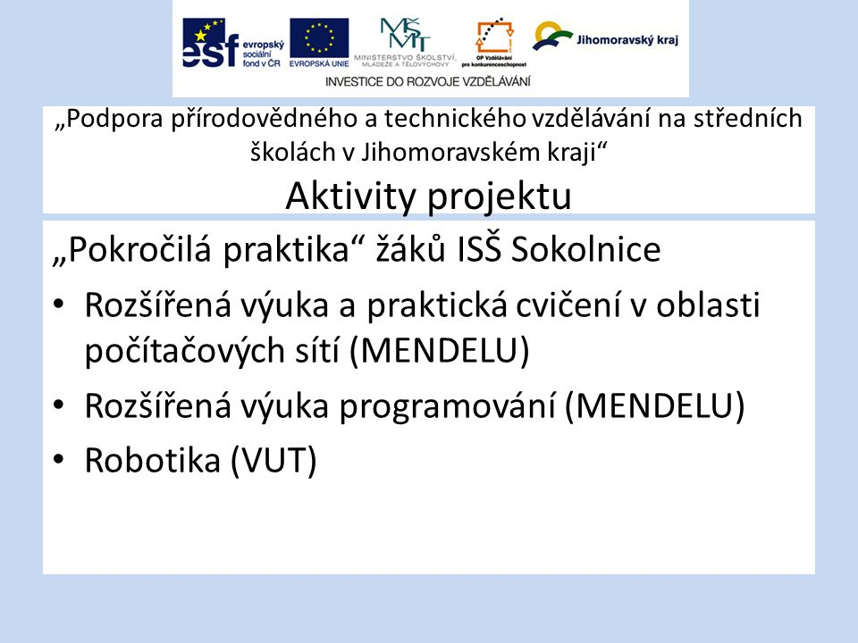 """""""Pokročilá praktika žáků ISŠ Sokolnice"""