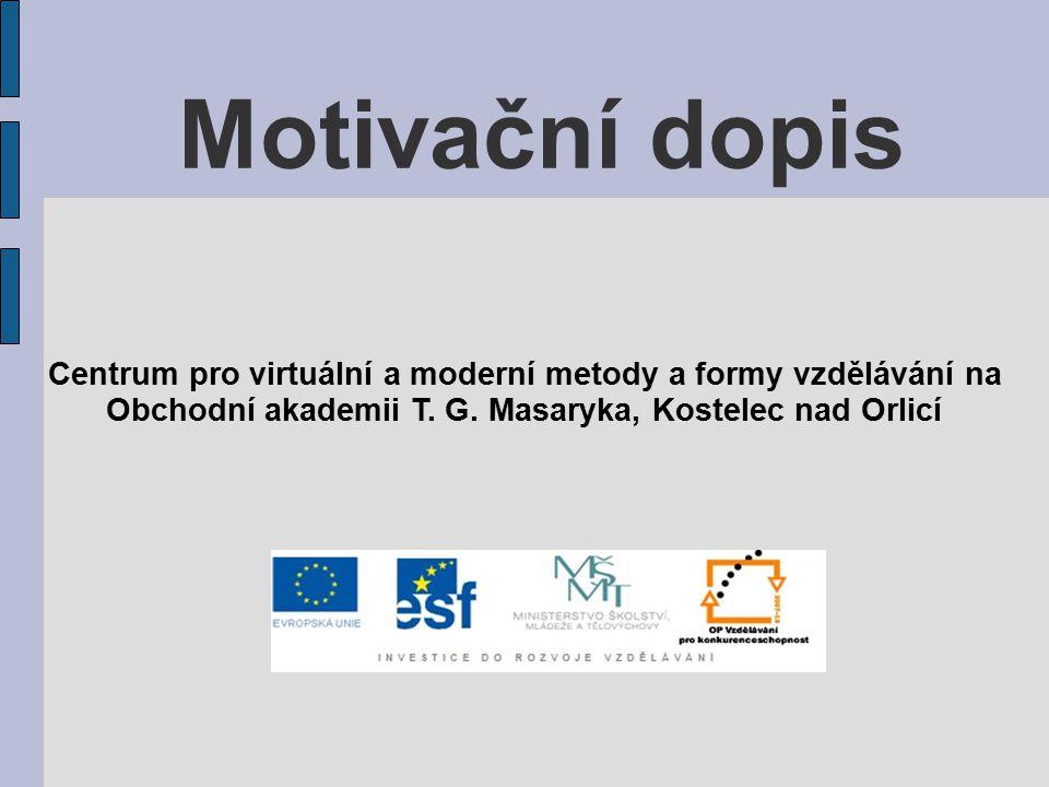 Motivační dopis Centrum pro virtuální a moderní metody a formy vzdělávání na.
