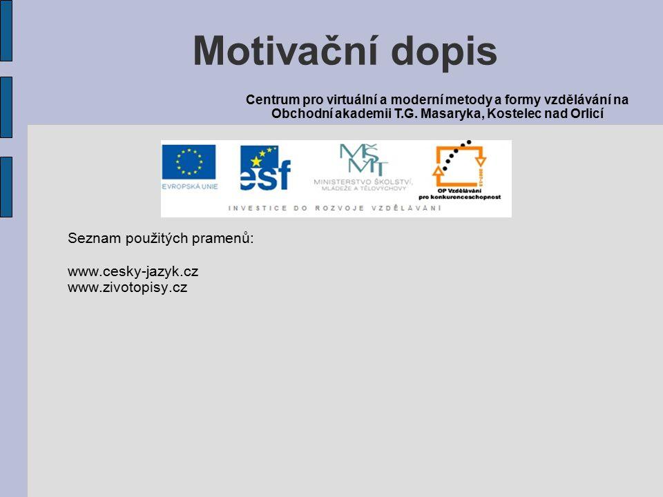 Motivační dopis Seznam použitých pramenů: www.cesky-jazyk.cz