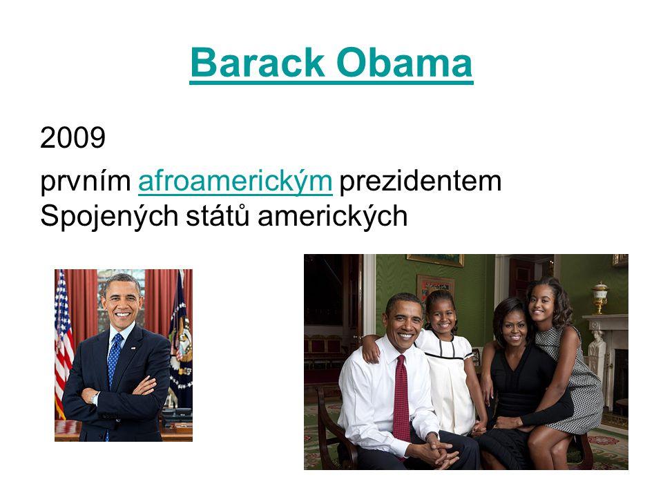 Barack Obama 2009 prvním afroamerickým prezidentem Spojených států amerických