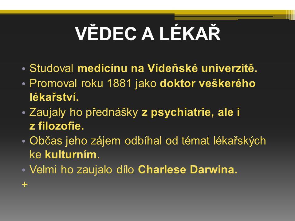 VĚDEC A LÉKAŘ Studoval medicínu na Vídeňské univerzitě.