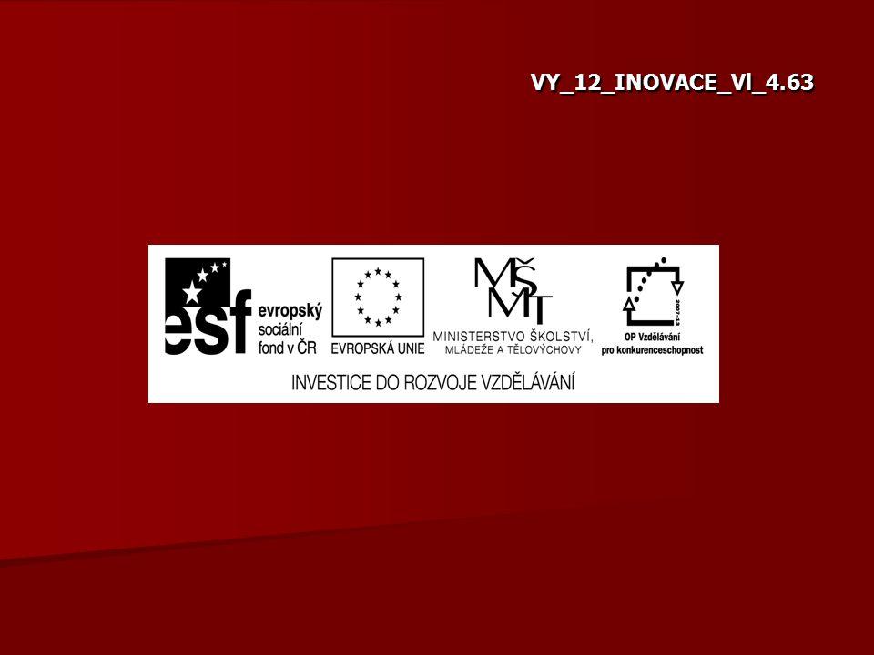 VY_12_INOVACE_Vl_4.58 VY_12_INOVACE_Vl_4.63