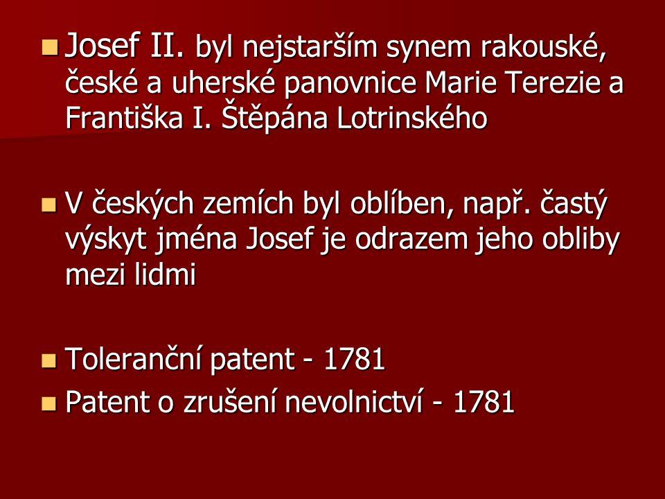 Josef II. byl nejstarším synem rakouské, české a uherské panovnice Marie Terezie a Františka I. Štěpána Lotrinského
