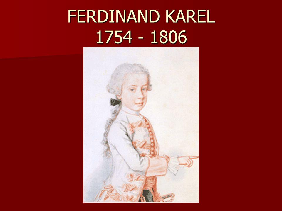 FERDINAND KAREL 1754 - 1806
