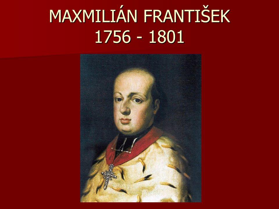 MAXMILIÁN FRANTIŠEK 1756 - 1801