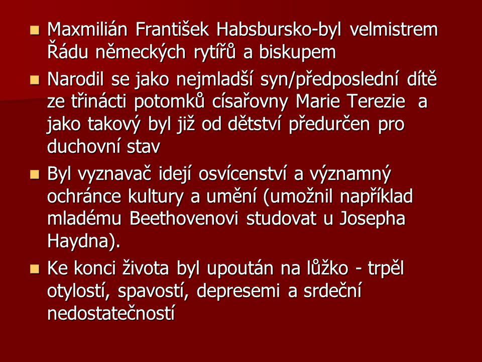 Maxmilián František Habsbursko-byl velmistrem Řádu německých rytířů a biskupem