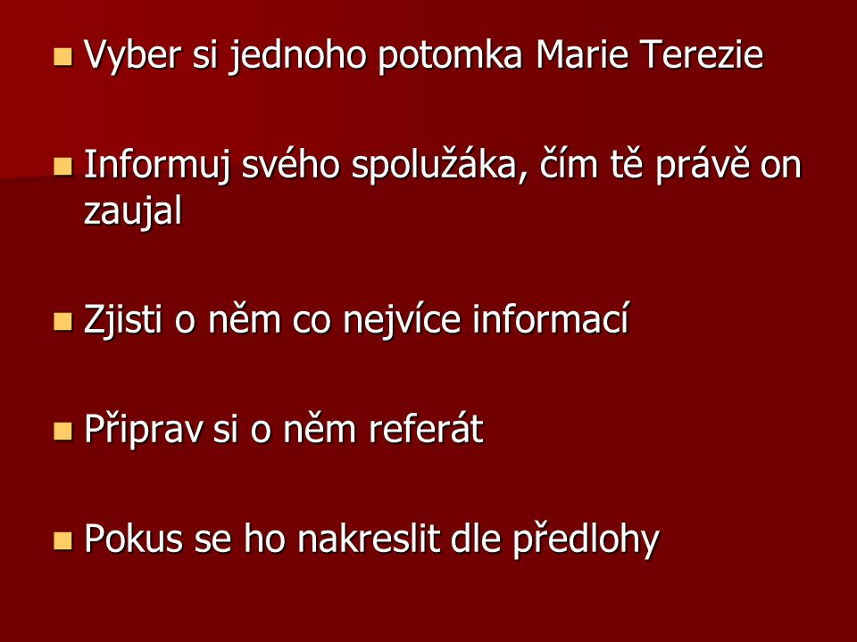 Vyber si jednoho potomka Marie Terezie