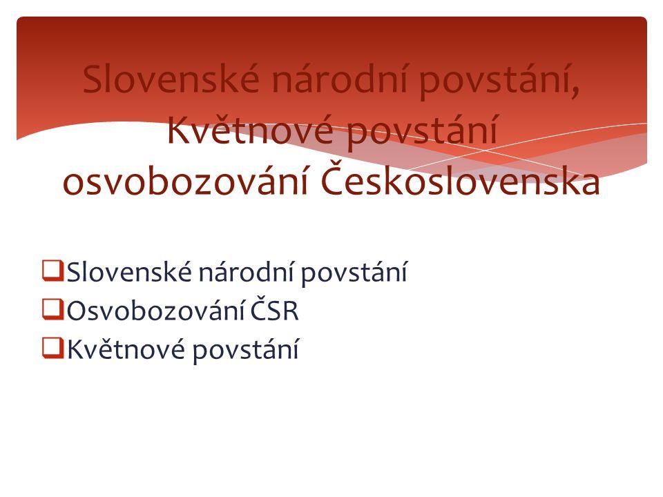 Slovenské národní povstání, Květnové povstání osvobozování Československa
