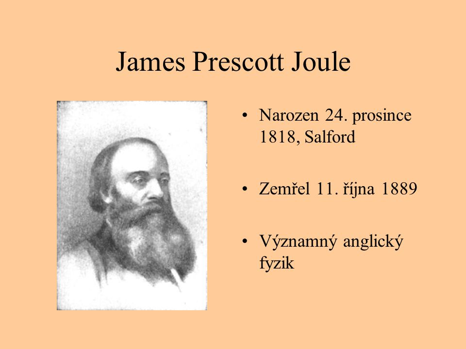 James Prescott Joule Narozen 24. prosince 1818, Salford