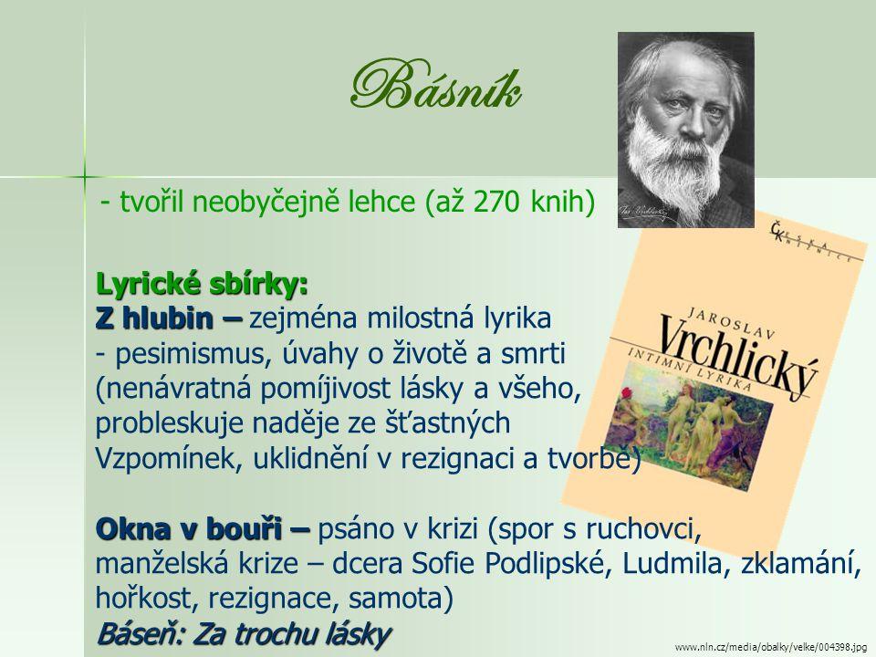 Básník - tvořil neobyčejně lehce (až 270 knih) Lyrické sbírky: