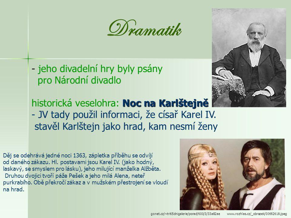 Dramatik jeho divadelní hry byly psány pro Národní divadlo