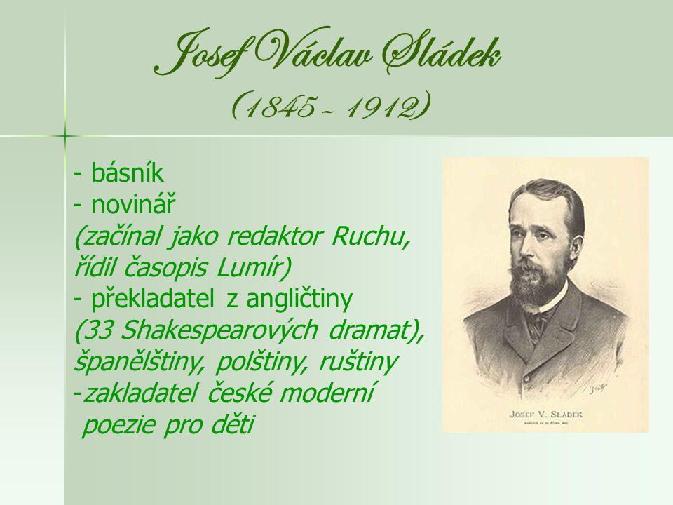 Josef Václav Sládek (1845 – 1912) básník novinář