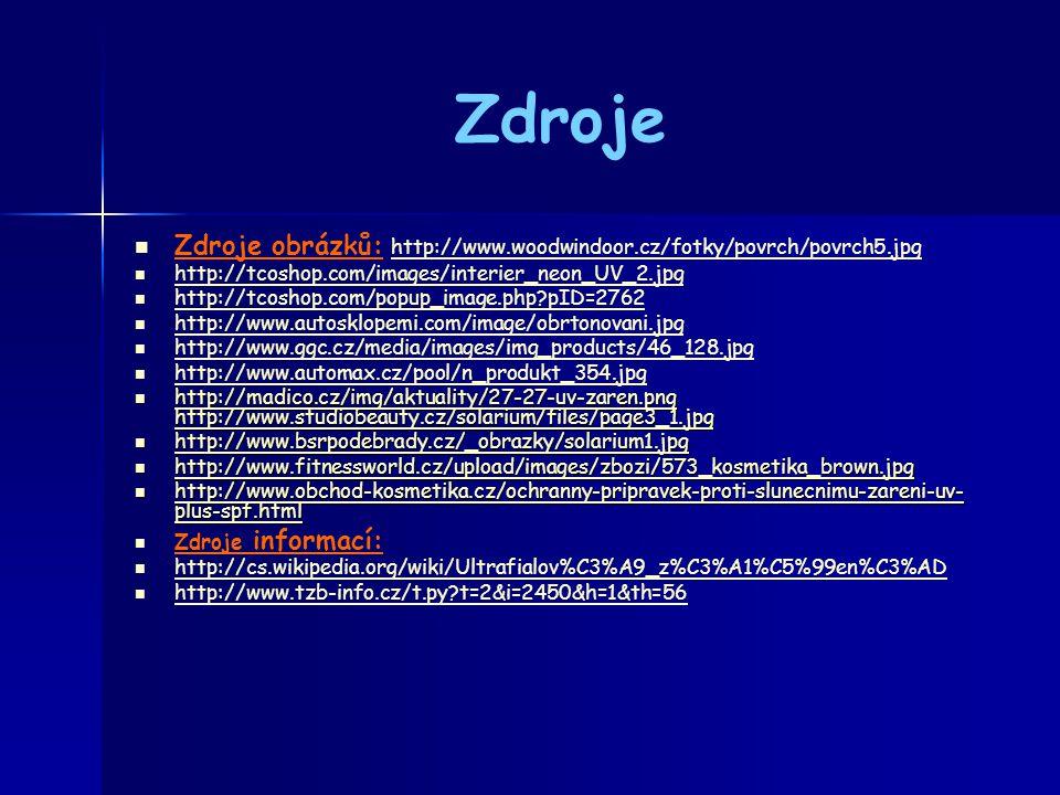 Zdroje Zdroje obrázků: http://www.woodwindoor.cz/fotky/povrch/povrch5.jpg. http://tcoshop.com/images/interier_neon_UV_2.jpg.