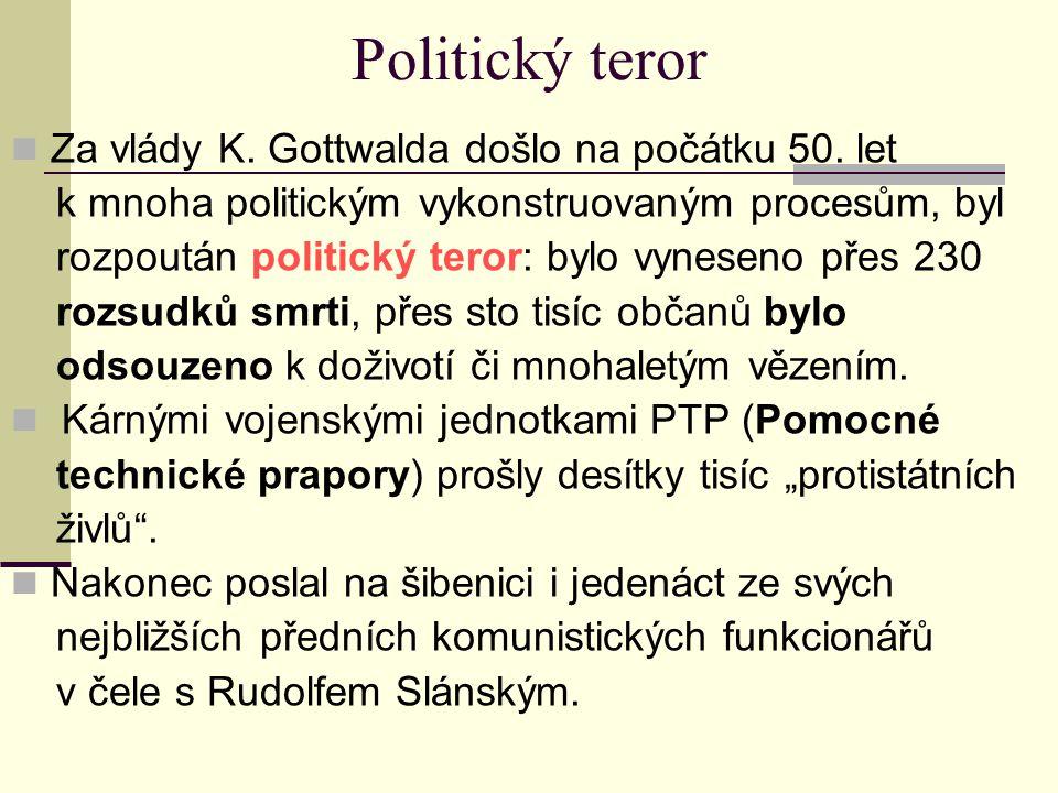 Politický teror Za vlády K. Gottwalda došlo na počátku 50. let
