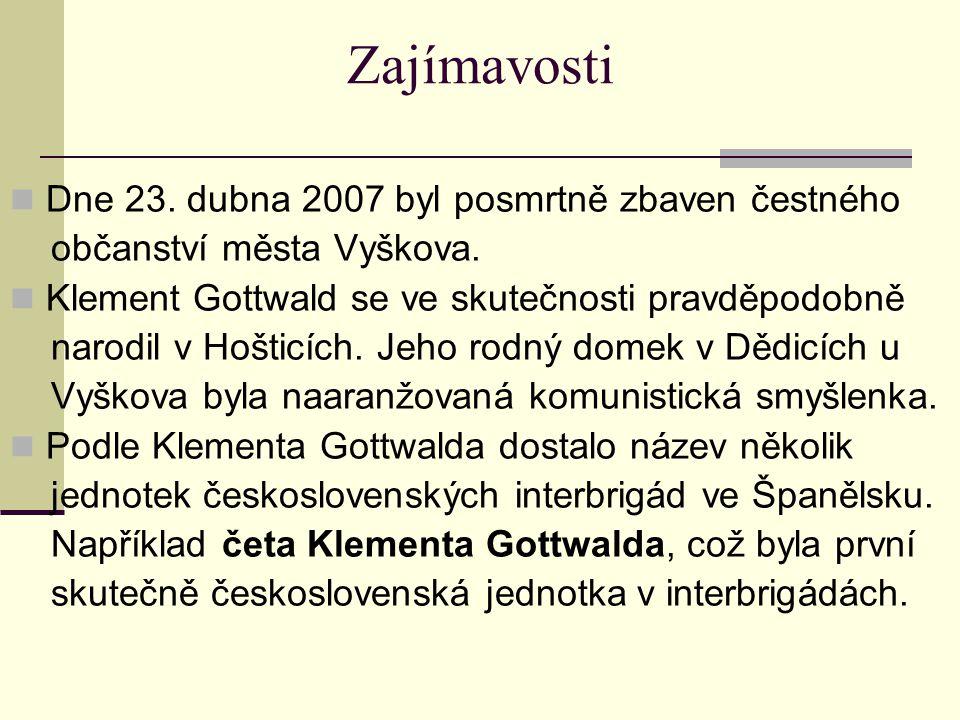 Zajímavosti Dne 23. dubna 2007 byl posmrtně zbaven čestného