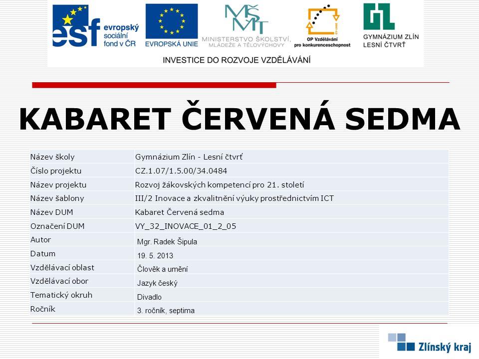 KABARET ČERVENÁ SEDMA Název školy Gymnázium Zlín - Lesní čtvrť