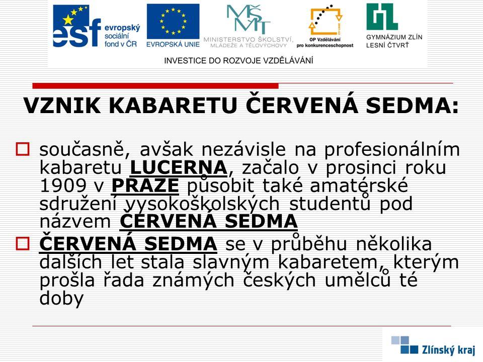 VZNIK KABARETU ČERVENÁ SEDMA: