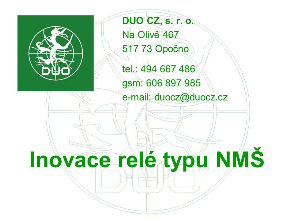 Inovace relé typu NMŠ DUO CZ, s. r. o. Na Olivě 467 517 73 Opočno