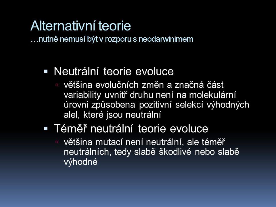 Alternativní teorie …nutně nemusí být v rozporu s neodarwinimem