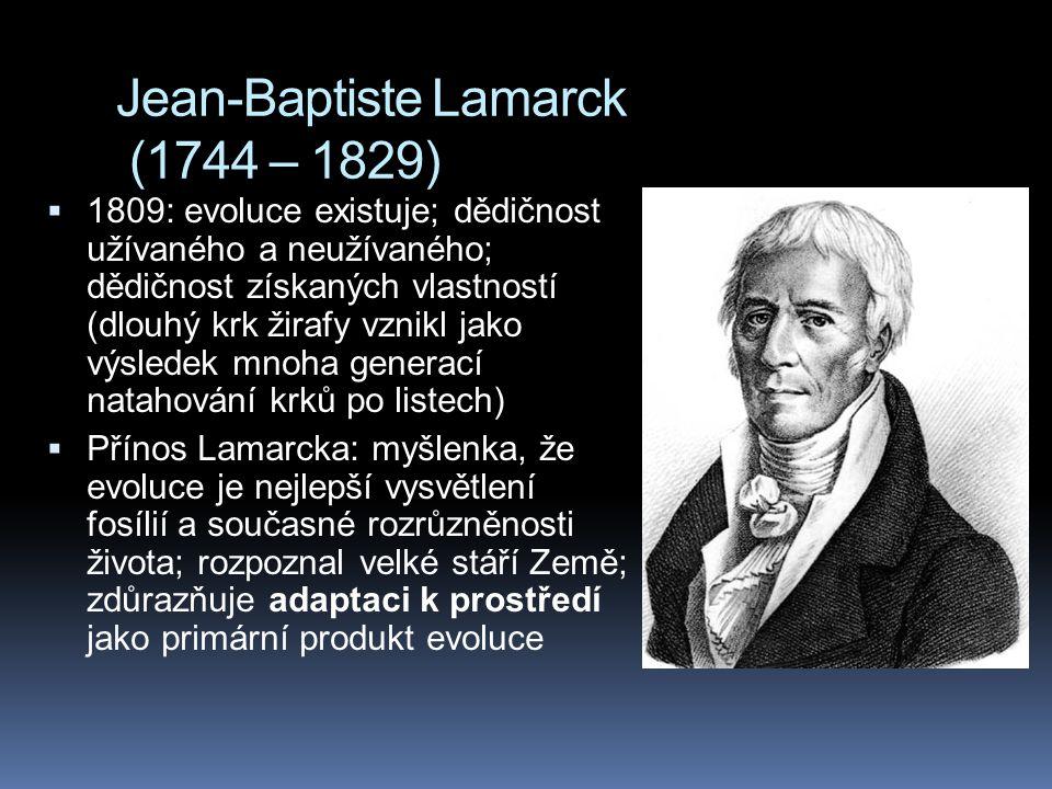 Jean-Baptiste Lamarck (1744 – 1829)