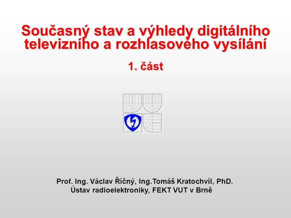 Současný stav a výhledy digitálního televizního a rozhlasového vysílání