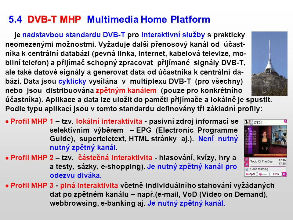 5.4 DVB-T MHP Multimedia Home Platform