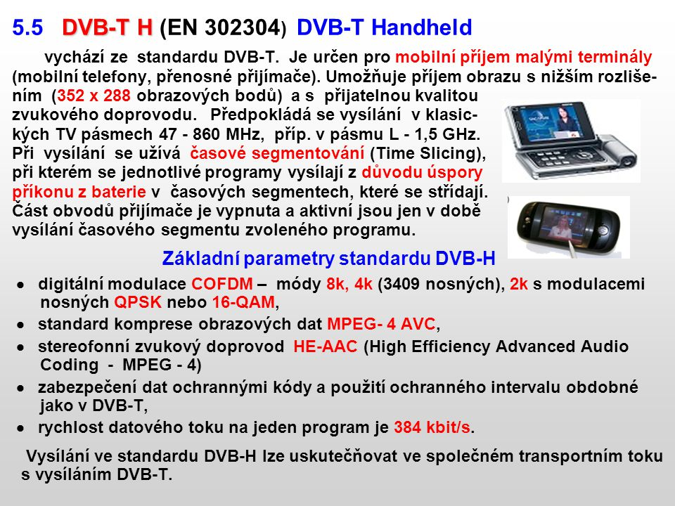 5.5 DVB-T H (EN 302304) DVB-T Handheld
