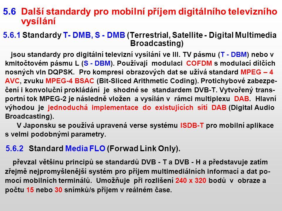 5.6 Další standardy pro mobilní příjem digitálního televizního